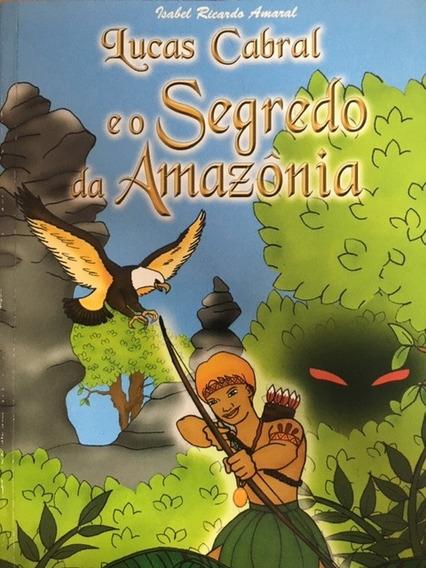 Livro Lucas Cabral E O Segredo Da Amazônia