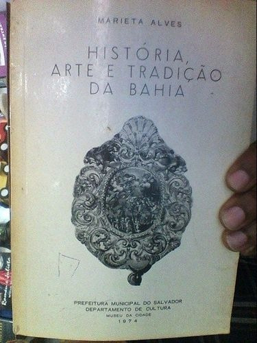 Livro História Arte E Tradição Da Bahia Marieta Alves