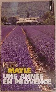 Une Année En Provence. Peter Mayle