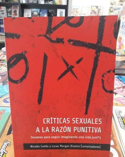 Críticas Sexuales A La Razón Punitiva - Cuello Y Disalvo
