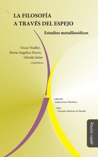 La Filosofía A Través Del Espejo. Estudios Metafilosóficos