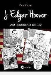 J. Edgar Hoover Uma Biografia Em Hq Rick Geary