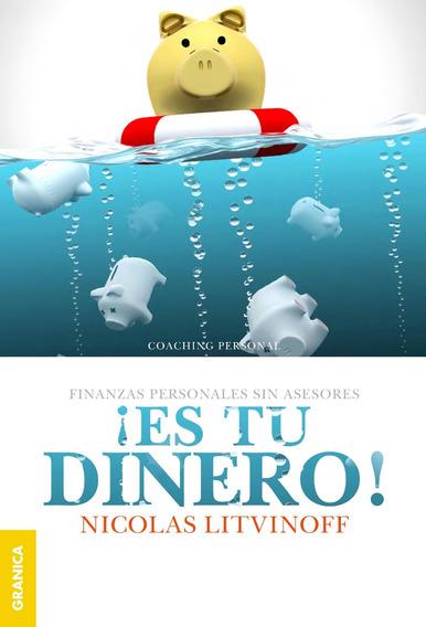 Es Tu Dinero - 2da Edición Finanzas Personales Sin Asesores
