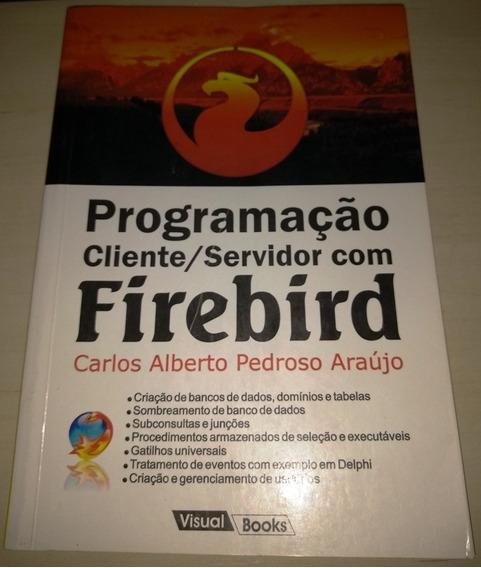 Programação Cliente/servidor Com Firebird # Frete Grátis #