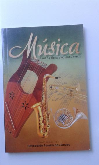 Livro Música À Luz Da Bíblia E Nos Dias Atuais - Helioboldo