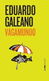 Vagamundo Livro Eduardo Galeano Frete 9