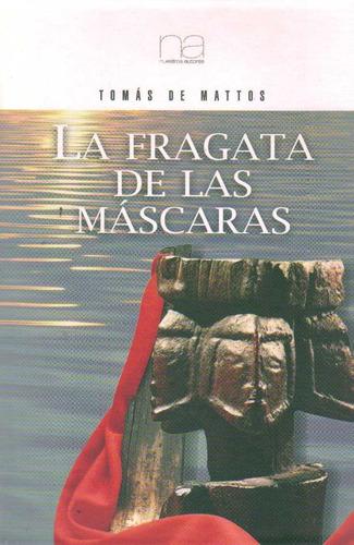 Fragata De Las Máscaras / Tomás De Mattos (envíos)