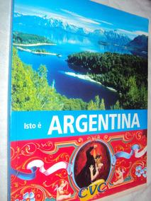 Isto É Argentina (sebo Amigo)