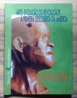 Arte: Evolución O Revolución? Primer Descubrimiento América