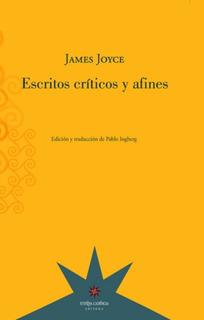 Escritos Críticos Y Afines, James Joyce, Eterna Cadencia