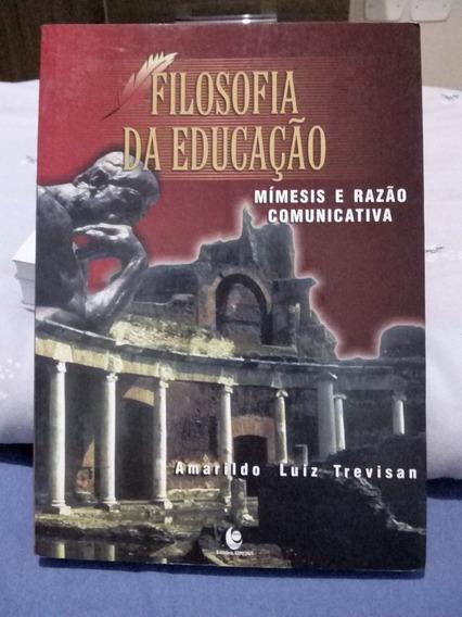 Filosofia Da Educação -mímesis E Razão Comunicativa-trevisan