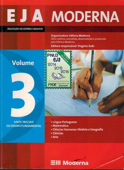 Livro Eja Moderna Educação De Jovens E Adultos (volume 3)