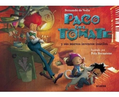 Imagen 1 de 2 de Libro Paco Del Tomate Y Sus Nuevos Inventos Inútiles