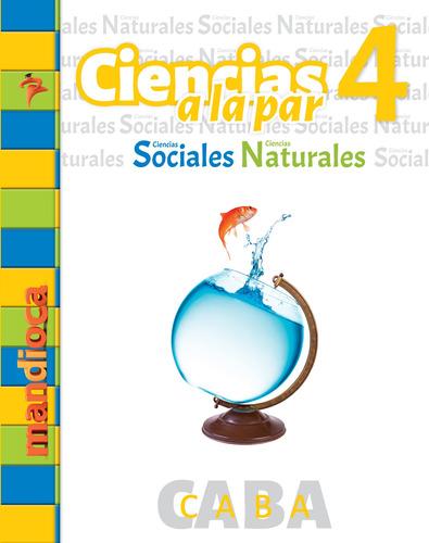 Ciencias A La Par 4 Caba - Editorial Mandioca