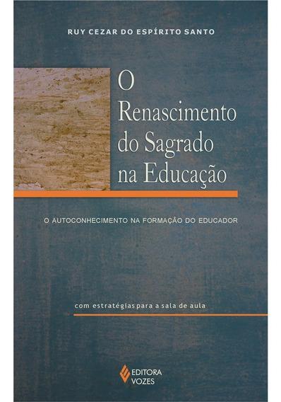 O Renascimento Do Sagrado Na Educação:o Autoconhecimento Na