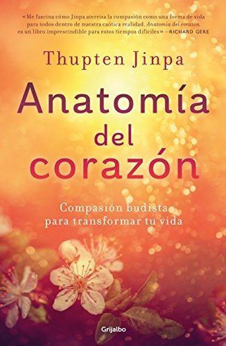 Libro Anatomía Del Corazón: Compasión Budista Para Transform