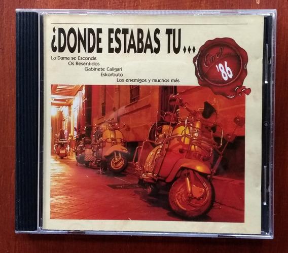 Donde Estabas Tu En El 86 Cd España Duncan Dhu Os Resentidos