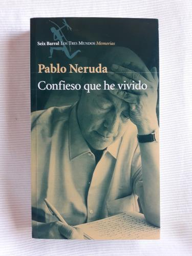 Imagen 1 de 6 de Confieso Que He Vivido Pablo Neruda Ed. Seix Barral