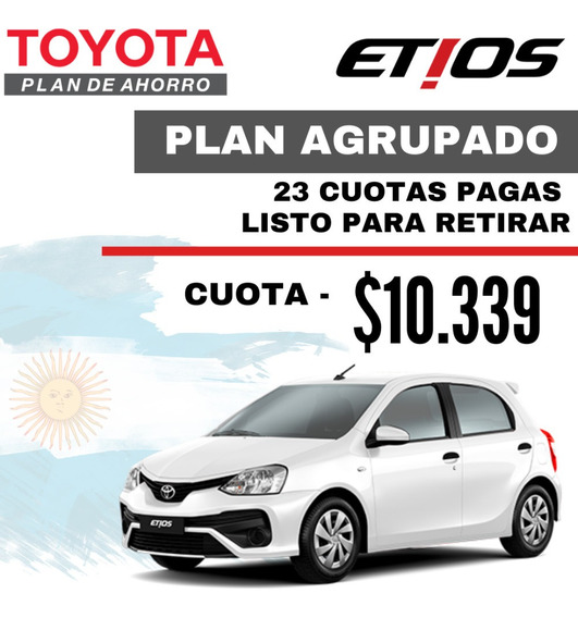 Toyota Etios Plan Avanzado Listo Para Retirar
