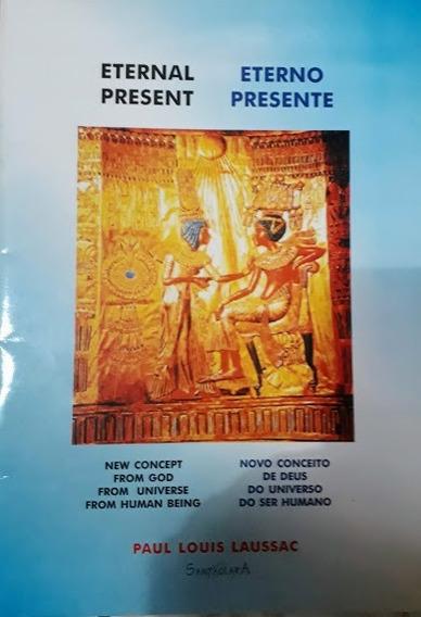Livro Eterno Presente - Novo Conceito De Deus No Universo