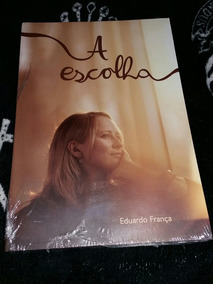 Livro: A Escolha - Eduardo França