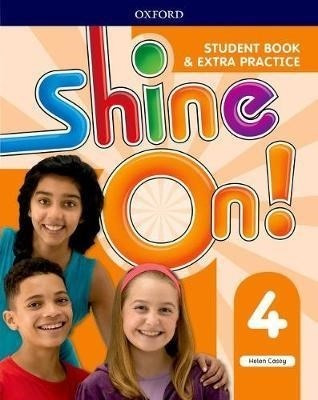 Shine On 4 - Student´s Book And Extra Practice - Oxford