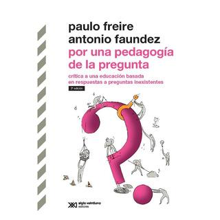 Por Una Pedagogía De La Pregunta - Paulo Freire