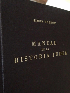 Simon Dubnow. Manual De La Historia Judia.