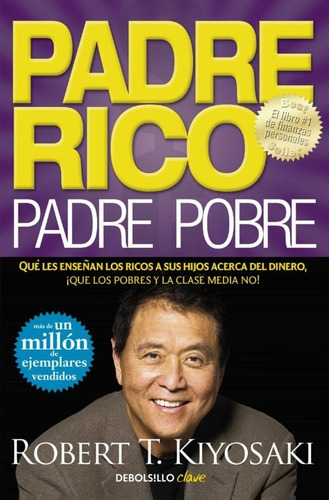 Padre Rico Padre Pobre Robert Kiyosaki Educacion Financiera