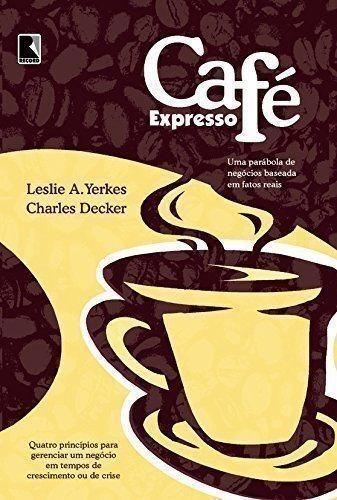 Livro Cafe Expresso Leslie A. Yerkes, Charles Decker
