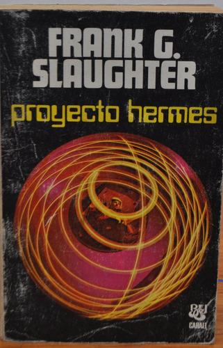 Proyecto Hermes Por Frank G. Slaughter