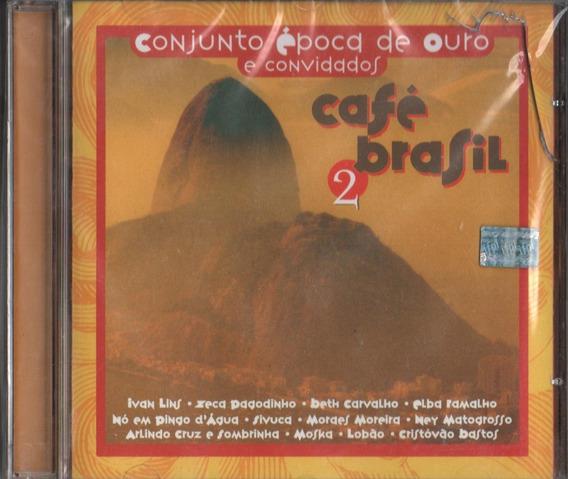 Cd Conjunto Época De Ouro Café Brasil 2 E Convidados Lacrado