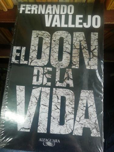 Libro. El Don De La Vida. Fernando Vallejo