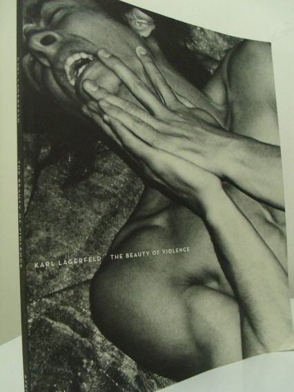 Livro - The Beauty Of Violence - Karl Lagerfeld - Importado