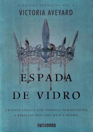 Espada De Vidro - A Rainha Vermelha - Vol. 2 - Um Novo San