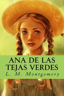 Libro : Ana De Las Tejas Verdes - L. M. Montgomery