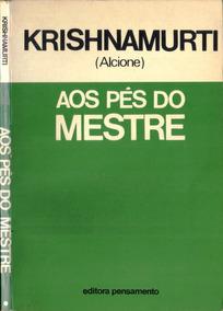 Livro - Aos Pés Do Mestre - Krishnamurti (alcione) - 136pg.