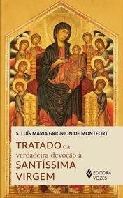 Tratado Da V. Devoção À S. Virgem Livro Luís Monfort Fret 10