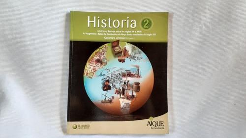 Historia 2 Aique America Y Europa Entre Los Siglos Xv Y Xix