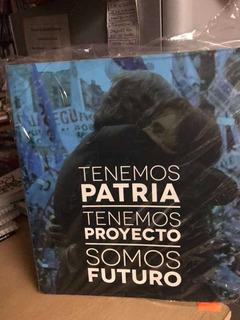Tenemos Patria Tenemos Proyecto Somos Futuro - Kirchner Lope