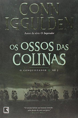 Ossos Das Colinas - Bones Of The Hills Conn Iggulden