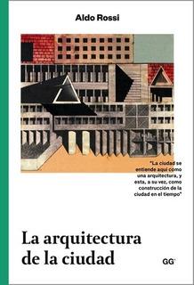 La Arquitectura De La Ciudad - Aldo Rossi