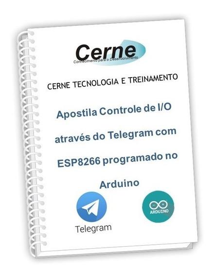 Apostila Controle De I/o Via Telegram Com Esp8266 Arduino