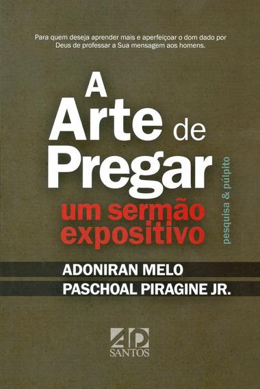 Livro Adoniran Melo - A Arte De Pregar Sermão Expositivo
