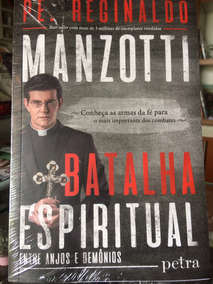 Padre Reginaldo Manzotti- Batalha Espiritual