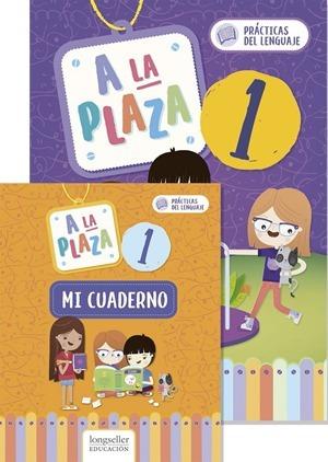 A La Plaza 1: Practicas Del Lenguaje + Cuaderno - Longseller