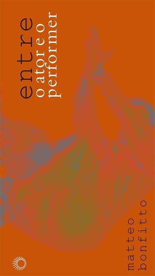 Entre O Ator E O Performer - Vol 316 - 02 Ed