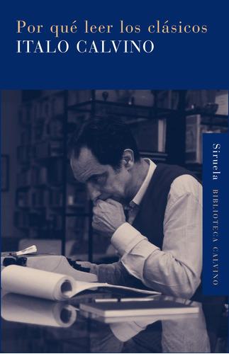 Imagen 1 de 3 de Por Qué Leer Los Clásicos, Italo Calvino, Siruela