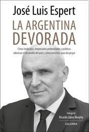 Libro La Argentina Devorada De Jose Luis Espert