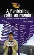 A Fantástica Volta Ao Mundo Zeca Camargo